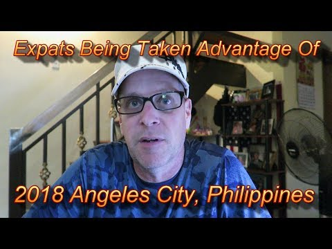 Expats Being Taken Advantage Of In The Philippines : 2018 Angeles City, Philippines