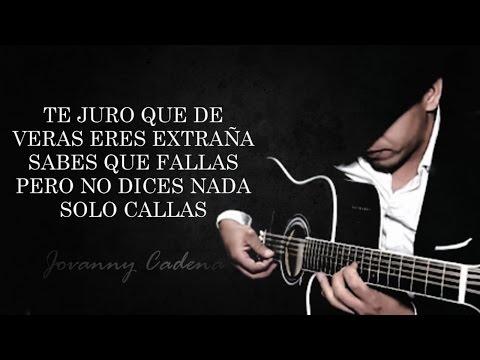 (LETRA) ¨SOLO CALLAS¨ - Jovanny Cadena (Lyric Video) (2017)