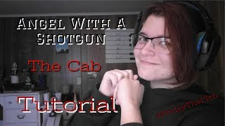 Angel With A Shotgun - The Cab Tutorial