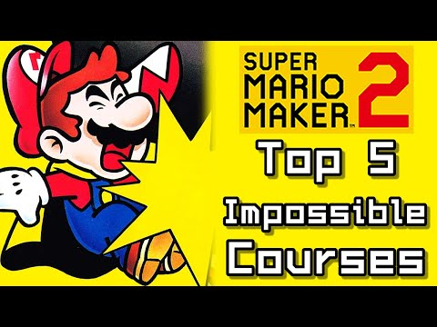 Super Mario Maker 2 Top 5 IMPOSSIBLE Courses (Switch)