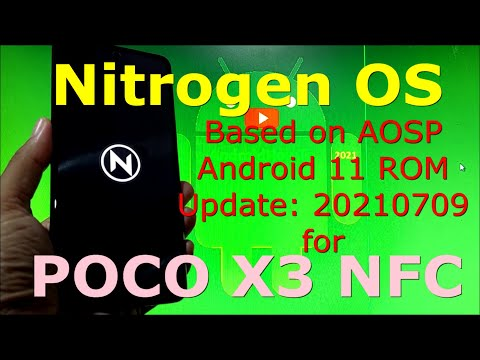 Nitrogen OS Official for Poco X3 NFC Android 11 Update: 20210709