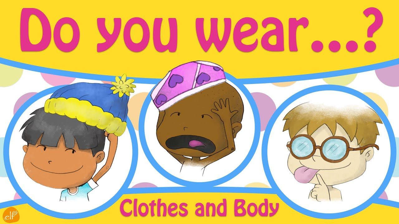 Clothes and Body Parts Chant for Kids - Do You Wear ~? - Pattern ...