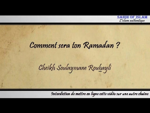 Comment sera ton Ramadan ? - Cheikh Soulaymane Rouhaylî