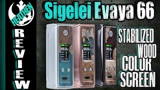 STUNNING! The Gorgeous Evaya 66 Stab Wood/Color Screen Mod from Sigelei I Heathen
