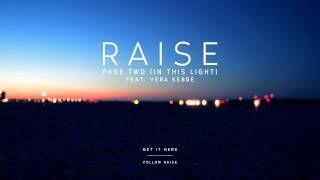 RAISE - Page Two (In This Light) [feat. Vera Kebbe] (Preview)