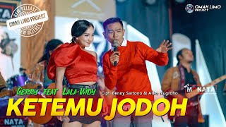 KETEMU JODOH | GERRY MAHESA Feat LALA WIDY | NEW MONATA (Official Music Video )