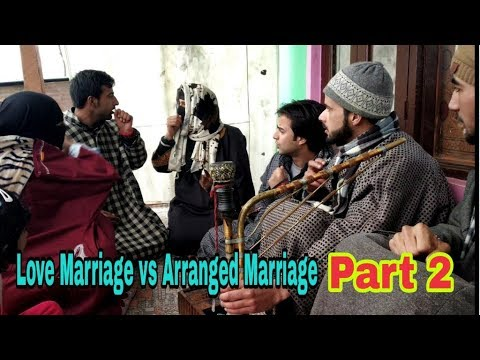 Love Marriage vs Arranged Marriage: Part 2