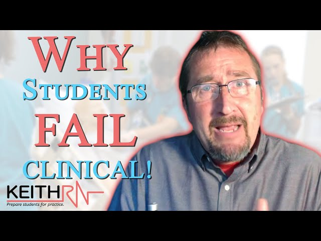 Why Students FAIL Clinical & How Educators Can Best Evaluate Student Performance