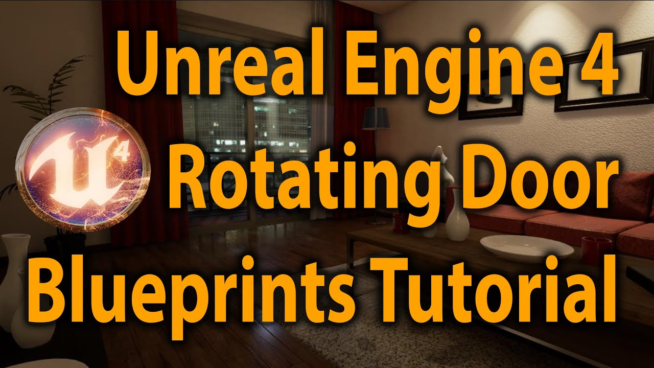 Unreal engine 4 rotating door blueprints tutorial v46 youtube malvernweather Choice Image