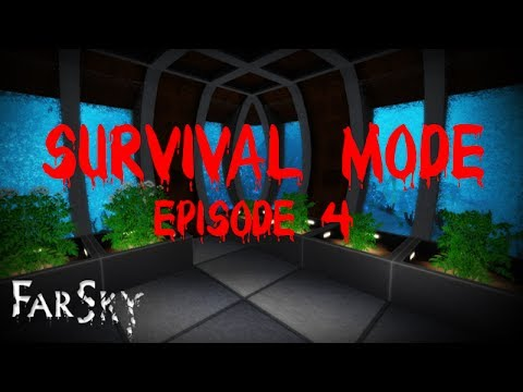FarSky: (Survival Mode) Ep. 4 The Dining Room