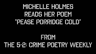 "Michelle Holmes reads ""Pease Porridge Cold"""