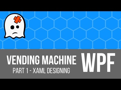 C# WPF - Vending Machine Tutorial [Part 1 XAML]