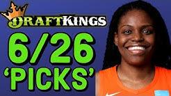 DRAFTKINGS WNBA PICKS WEDNESDAY 6/26 PICKS | WNBA DFS PICKS STRATEGY
