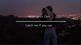 Walking on Cars - Catch me if you can (  Unofficially Video HD)