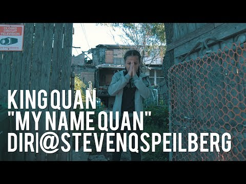 "KING QUAN ""MY NAME QUAN"" (OFFICIAL VIDEO) Dir
