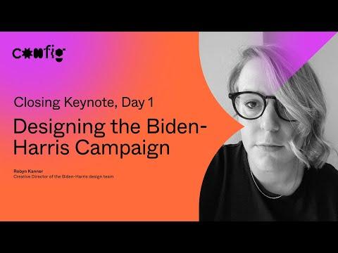 Day 1 Closing Keynote - Designing the Biden-Harris campaign - Robyn Kanner (Config 2021)