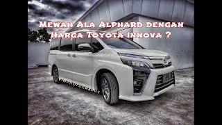Seharga Toyota Innova Tapi Semewah Alphard - New Toyota Voxy 2019