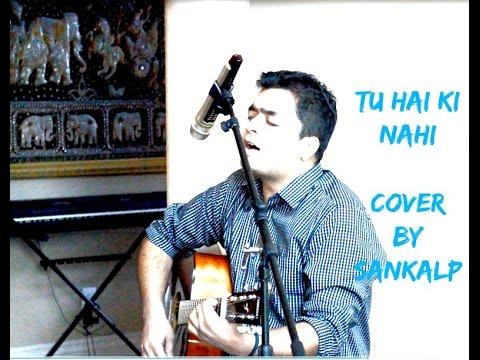 tu-hai-ki-nahi---roy-|-ankit-tiwari-|-cover-by-sankalp
