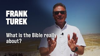 What is the Bible Really About? - Frank Turek