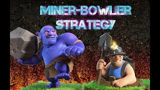TH12 war attack Strategy | Miner Attack Strategy | Bowler Attack Strategy