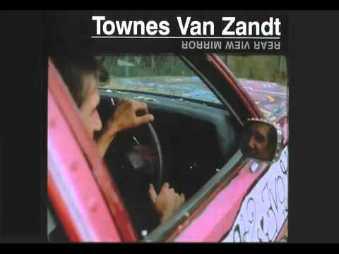 Townes Van Zandt - Waitin' around to die (from Rear view mirror)