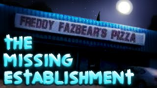 The Missing Establishment.. || Five Nights At Freddy's 1-4