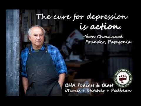 BHA Podcast & Blast: Yvon Chouinard of Patagonia at BHA's 6th Annual Rendezvous