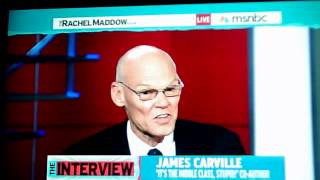 RACHEL MADDOW INTERVIEWS JAMES CARVILLE
