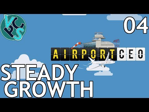 Steady Growth : Airport CEO EP04 - Airport Management Tycoon