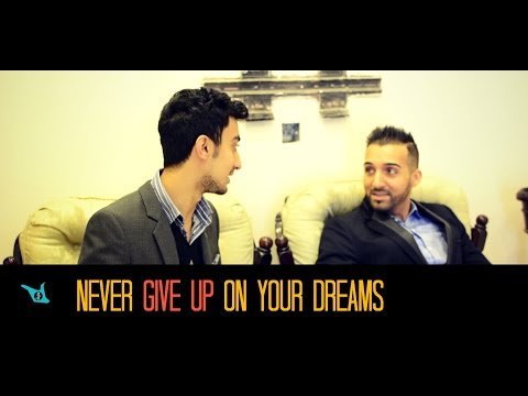 NEVER GIVE UP ON YOUR DREAMS - SHAM IDREES