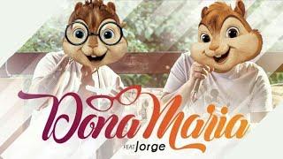 Baixar DONA MARIA - Alvin e os esquilos - Thiago Brava feat. Jorge