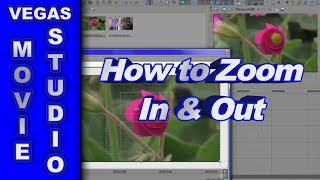 How to Zoom In and Out using Sony Movie Studio Platinum or Vegas Pro