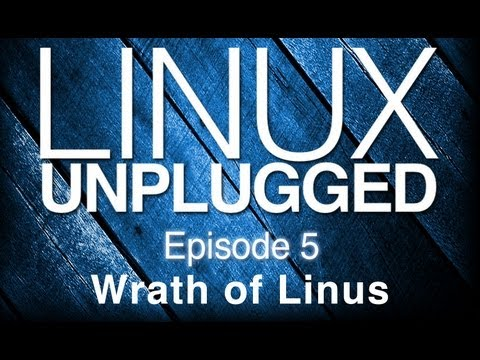 Download Wrath of Linus | LINUX Unplugged 5