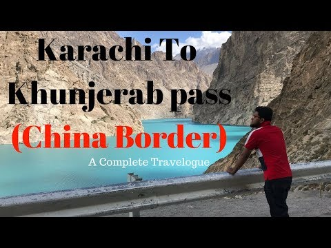 Karachi to Khunjerab Pass (China Border) - Pakistan Tour 2017 - A Complete Travelogue