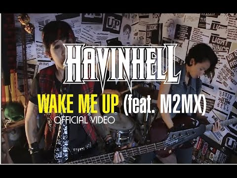 HAVINHELL  -  WAKE ME UP feat.M2MX
