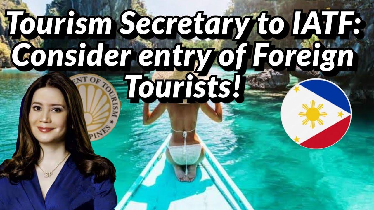 TOURISM SECRETARY CALLS TO CONSIDER ENTRY OF FOREIGN TOURISTS, GOV'T IRREGULARITIES VS PUBLIC TRUST