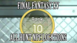 Final Fantasy 15: All Hunt NPC Locations