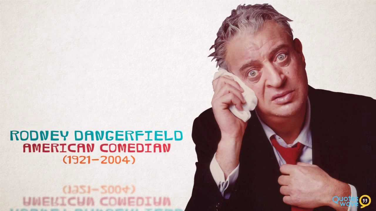 Rodney Dangerfield Comedian Quotes Youtube