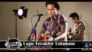 'Lagu Terakhir Untukmu' Akustik [By Last Child] Full Complete
