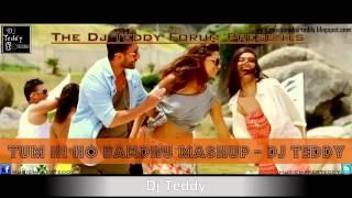 Tumhi Ho Bandhu Mashup - Dj Teddy