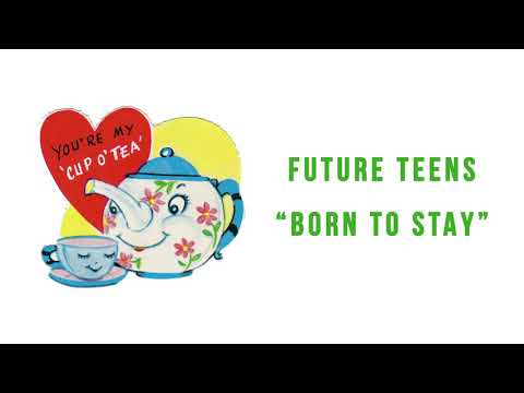"""Future Teens - """"Born To Stay"""" (official audio) Mp3"""