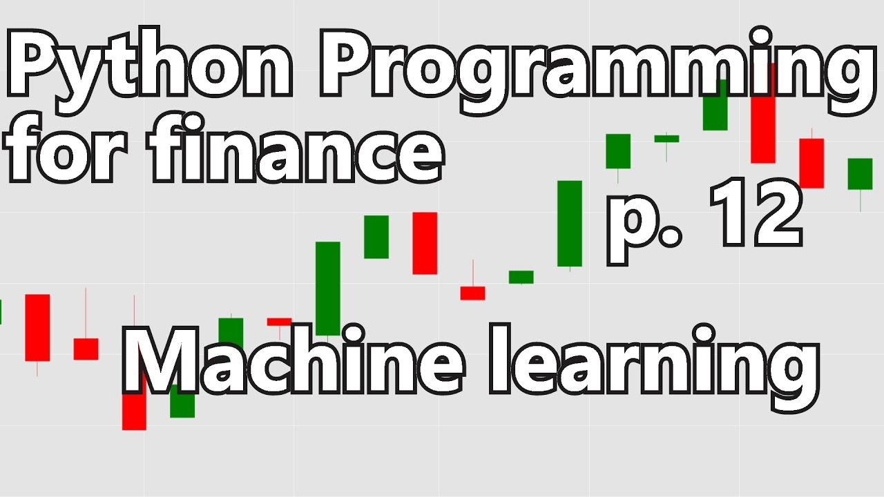 Machine learning - Python Programming for Finance p  12