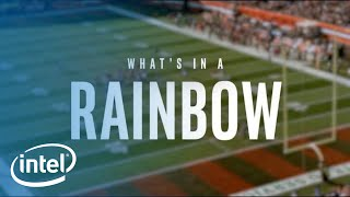 What's In A Rainbow | Intel