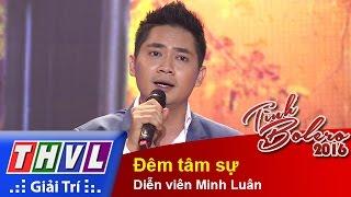 thvl  tinh bolero 2016 - tap 2 dem tam su - dien vien minh luan