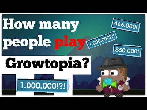 Growtopia How many people PLAY GROWTOPIA?!? OMG!