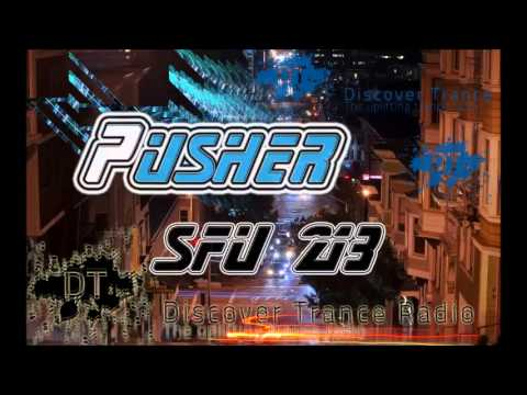 Pusher  San Francisco Underground 213 [FREE Upligting Trance Radio]