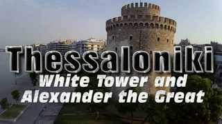 thessaloniki(white tower-Alexander the Great)