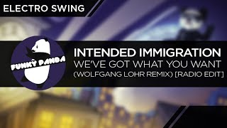 ElectroSWING || Intended Immigration - We