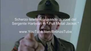 Scherzo telefonico con voce del Sergente Hartman di Full Metal Jacket