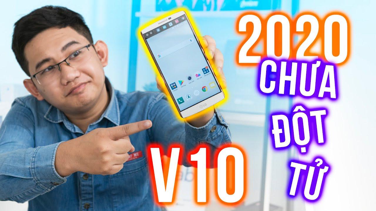 LG V10 – Smartphone huyền thoại chưa đột tử dù đã 4 năm tuổi
